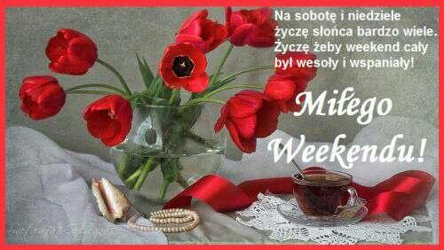 https://gifyagusi.pl/img/2018/05/18/zyczenia/weekendowe/mi%C5%82ego%20weekendu%20tulipany%20kawa%20.jpg